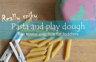 Pasta and play dough...