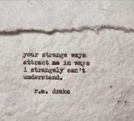 """your strange ways a"