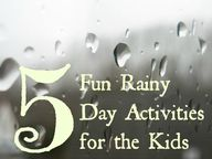 5 Fun Rainy Day Acti