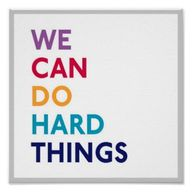 We can do hard thing