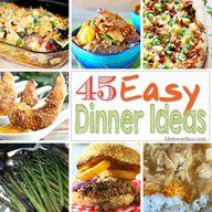 45 Easy Dinner Ideas