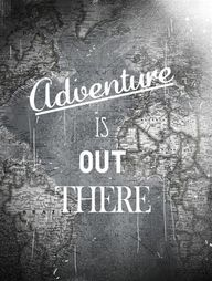 Adventure is out the