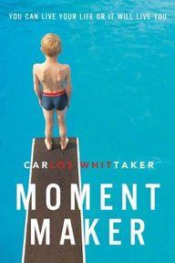 Moment Maker: You Ca
