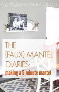 Faux Mantel Diaries: