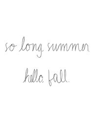 So long Summer, hell