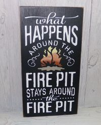 What Happens Around The Fire Pit Stays by SouthernXpressions