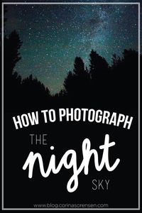 How to Photograph the Night Sky (Corina's Corner)