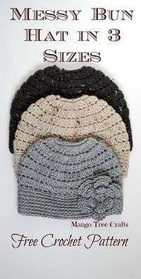 Messy Bun Crochet Hat Pattern 3 sizes from Child to Adult