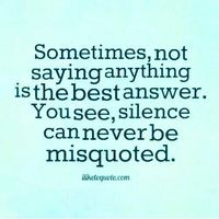"""""""Silence can never be misquoted."""" Yes!!!!!!!! I love this. So True. #silence #quote"""