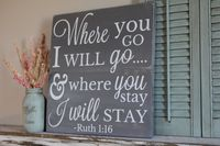 Where You Go I will Go and Where You Stay I Will Stay Wood Sign Ruth 1:16