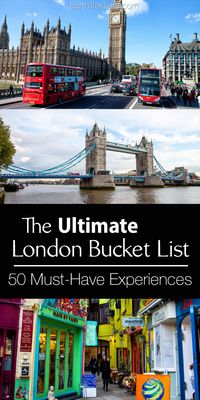 London Bucket List: The Ultimate Guide to the best things to do in the city. Includes Tower of London, the London Eye, Buckingham Palace.