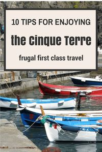 Ten tips for enjoying the Cinque Terre - frugal first class travel