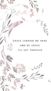 And my own endurance. For grace only works when we have tried our hardest and endured and cannot take another step.