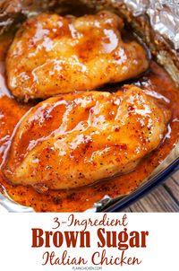 3-Ingredient Brown Sugar Italian Chicken