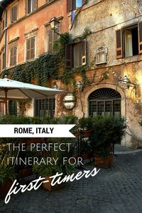 Rome, Italy – The Perfect Itinerary for First-timers | Traveling Chic