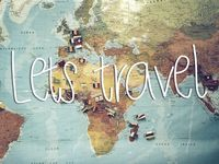Places I want to go and all things Travel inspired
