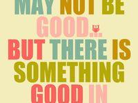 quotes, sayings and stuff to make you giggle.