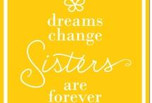 Sisters / Family / by Wendy Nesbitt
