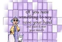 Maxine: Thoughts on Life / A daily dose of Maxine-ism is good for the heart!  / by Judy Morris