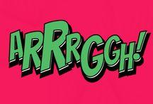 ARRRRGGHH! / by Shelly Zeiden