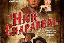 High Chaparral / by Pamela Jacoby