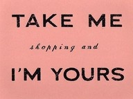 """Shop till U drop / """"I've been shopping all my life and still have nothing to wear"""". ~Author Unknown / by Teresa Fields"""