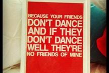 Dancing / by Melanie Nepsa-Goss