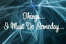 Things I Should Do Someday / by Dee Miller