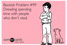 Bookish Problems / Readers will understand! / by Amanda Patterson