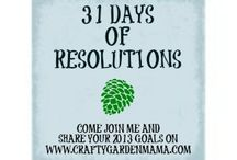 31 Days of Resolutions - 2013 / In January 2013, I wrote 31 posts about #NewYearsResolutions to help me to organize my goals for the year. / by Becky at Crafty Garden Mama