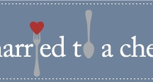 Married to a Chef  / by Kerilyn Russo