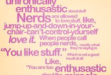 The one for the nerd in me / Nerd. Geek. Dork. / by Karin Magnusson
