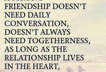 Friendship Quotes / by Karen Higginbottom Duke