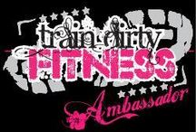 Train Dirty Fitness Ambassador / by FitGirlsRock Melissa Shevchenko