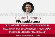 Cesar Lozano / by Iliana Montoya