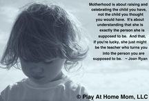 Quotes / by Play At Home Mom