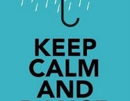 Keep calm quotes / by Donna Gallup
