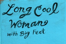 Long Cool Woman with Big Feet / by Audrey Kearns