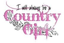 A Little Bit of Country In Me... / by Dee Miller