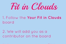 Your Fit in Clouds / by Fit in Clouds