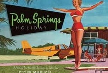 Retro Palm Springs / by Lois Williams Bunch