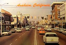 Anaheim, CA back in the day / by Donna Miller