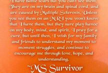 Multiple Sclerosis.  / Multiple sclerosis, diagnosed on January 8th 2014. / by Elisa