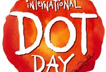International Dot Day / Make Your Mark. Celebrate Creativity, Courage & Collaboration! Dot Day is September 15 / by Nancy Full
