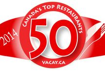 2014 Top 50 Restaurants in Canada / What is Canadian Cuisine, you ask? Simple answer: Delicious, creative, innovative! Check out some of Canada's best places to dine and see where they are located on our map. / by Vacay.ca