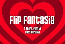 "My First Short Film, ""Flip Fantasia"" / by Cady McClain"