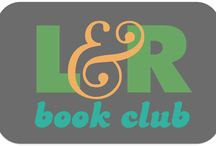 L&R Book Club / by Amy T Schubert