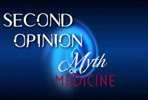 Myth or Medicine / Not sure if it's myth or medicine? Contact us at secondopinion-tv.org and we'll get to work to get you a second opinion. / by Second Opinion