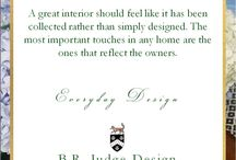 Everyday Design. / Profession interior design tips, secrets and pearls of wisdom. / by Brion R. Judge