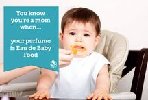 You know you're a mom when... / by BabyCenter